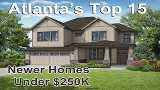 Atlanta Homes - Top 15 Real Estate Deals Newer Homes Under $250,000