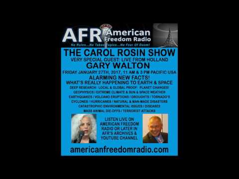 Alarm Warning! The Big Earth Wobble: Accelerated Changes! Gary Walton On The Carol Rosin Show