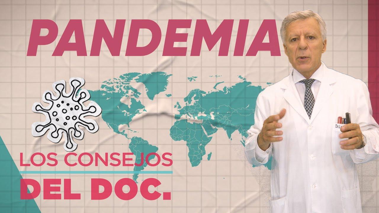 La OMS declaró que el CORONAVIRUS es una PANDEMIA ¿QUÉ SIGNIFICA? #LosConsejosDelDoc