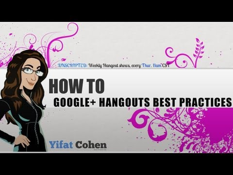Google+ Hangouts Best Practices - how to run a Google Plus Hangout Video Call