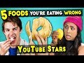 5 Foods You're Eating Wrong #3 (Ft. YouTube Stars)