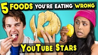 Download 5 Foods You're Eating Wrong #3 (Ft. YouTube Stars) Mp3 and Videos