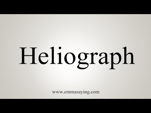 How To Pronounce Heliograph