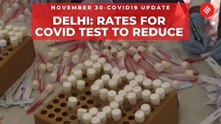 Coronavirus on November 30, Rates for Covid-19 testing to reduce in Delhi