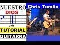 (70) Nuestro Dios - Chris Tomlin - Our God - Danny Diaz - (Tutorial Guitarra)