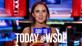Today @ The WSOP World Series Of Poker - Day 10
