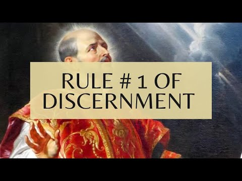 Discernment of Spirits - Rule #1