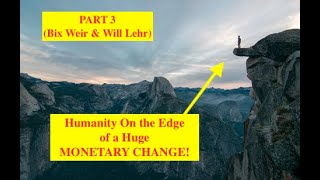 Part 3 - Humanity Needs a New Form of Money for the Future! (Bix Weir & Will Lehr)