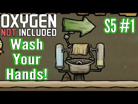 Oxygen Not Included | S5 #1 | Wash Your Hands!! | Oil Update