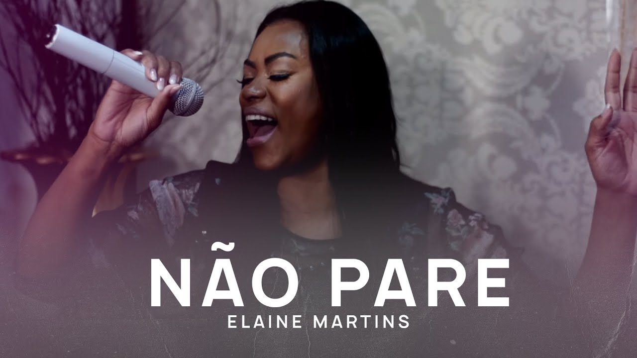 Elaine Martins - Não pare | Ao Vivo