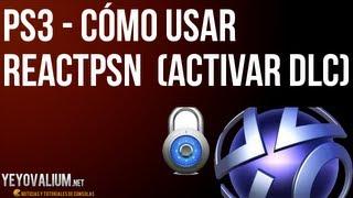 PS3 - Cómo usar ReactPSN (Activar juegos de PSN, DLC, PSone, Minis)