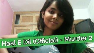 Haal E Dil Song (Cover)   Shraddha Sharma