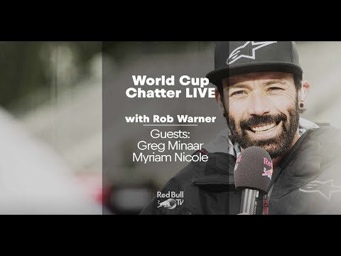 Uci mtb 2018: world cup chatter with rob warner, greg minaar and myriam nicole