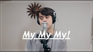 My My My! - Troye Sivan (Cover)