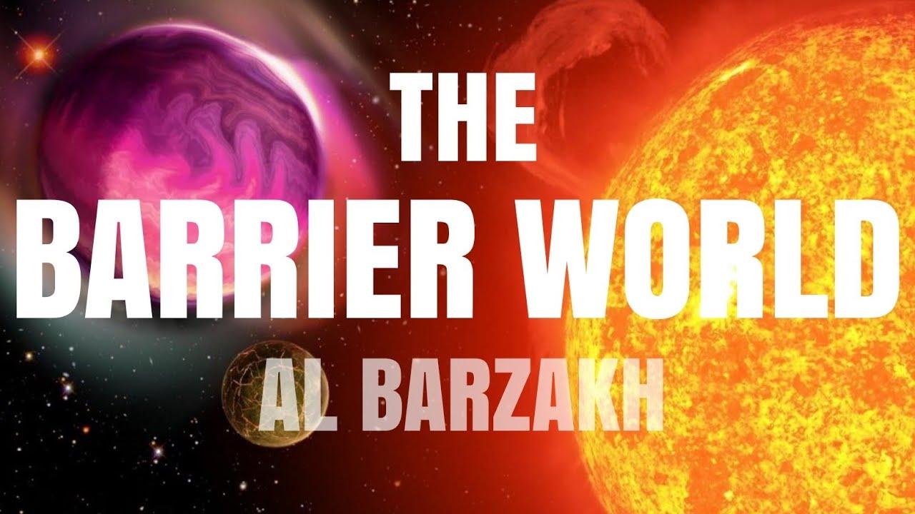 THE BARRIER WORLD - Shaykh Asrar Rashid