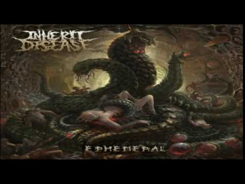 Inherit Disease - Ephemeral 2016