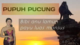 PUPUH PUCUNG || TEMBANG BALI || DIBI ANU LAMUN PAYU LUAS MANJUS