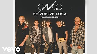 CNCO - Se Vuelve Loca (Spanglish Version - Audio)