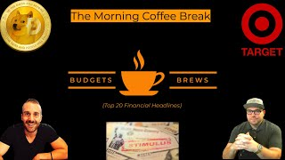 3-8-21 | Morning Coffee Break | Dogecoin | What is SPAC | Is Target becoming a supermall | & More!