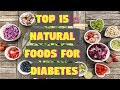 Top 15 Best Natural Foods for Diabetes