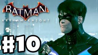 Batman: Arkham Knight - Gameplay Walkthrough Part 10 - Nightwing! (PC)