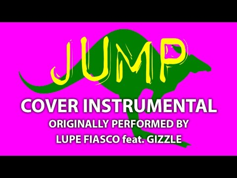 Jump (Cover Instrumental) [In the Style of Lupe Fiasco feat. Gizzle]