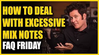 How To Deal Wİth Excessive Mix Notes - FAQ Friday