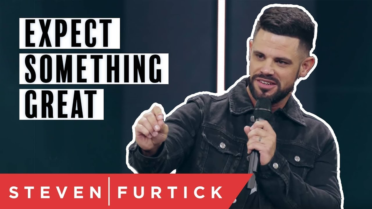 Expect Something Great   Pastor Steven Furtick