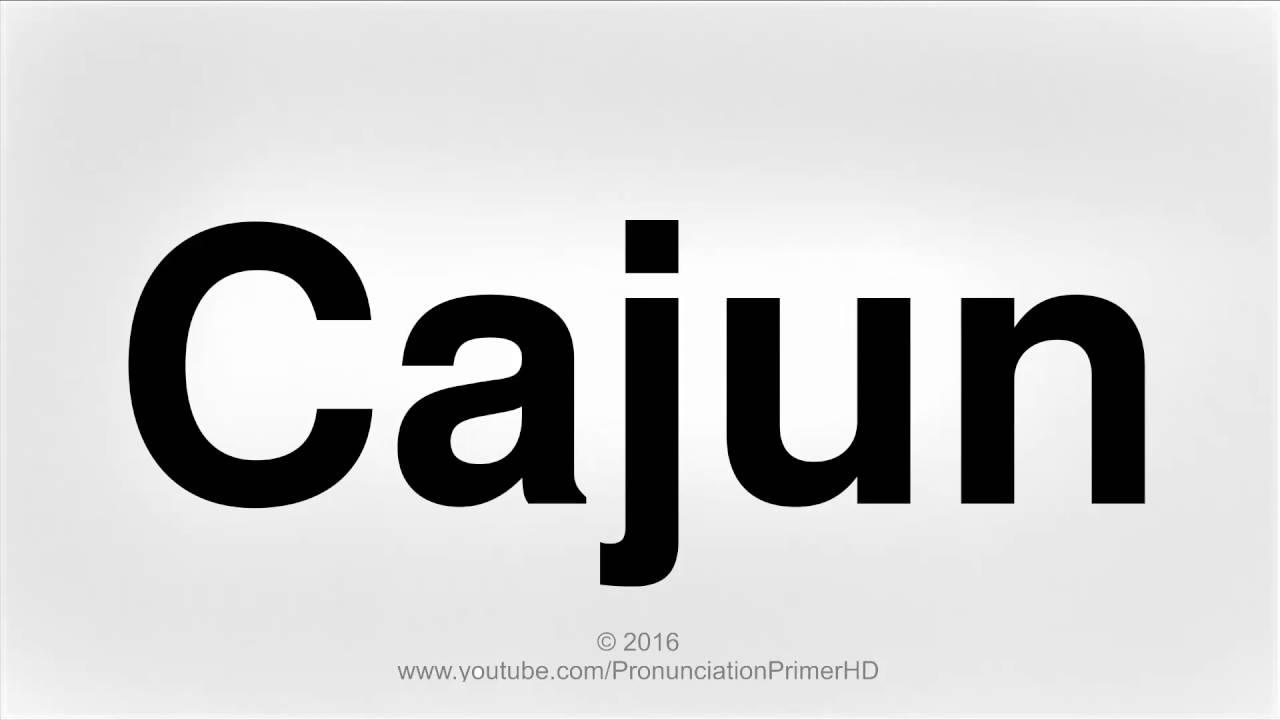 How To Pronounce Cajun  Pronunciation Primer HD