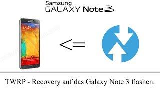 Galaxy Note 3 | Custom Recovery Flashen | [2 Methoden][Tutorial][Deutsch]