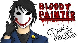 BLOODY PAINTER :) | Draw My Life creepypasta thumbnail