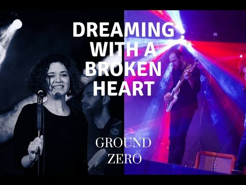 Dreaming With A Broken Heart (J. Mayer) - Cover by Ground Zero
