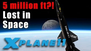 X-Plane 11: 5 million ft. above Earth in an X-15 - Will X-Plane break if you try flying into space?