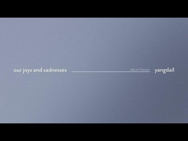 양다일 (Yang Da Il) 2ND ALBUM 'our joys and sadnesses' OFFICIAL PREVIEW
