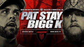 kotd-pat-stay-vs-bigg-k-mass3