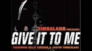 timbaland ft nelly furtado justin timberlake Give It To Me