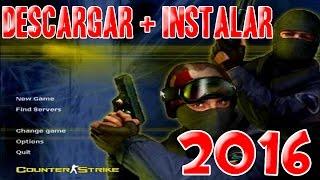 Descargar e Instalar Counter Strike 1.6 No Steam 2016