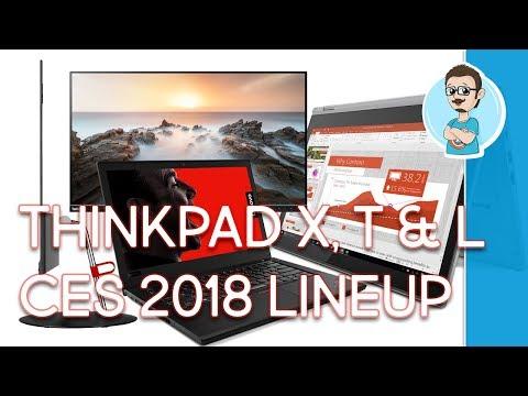 CES 2018 - Lenovo ThinkPad X, ThinkPad T and ThinkPad L Series Overview Lineup!