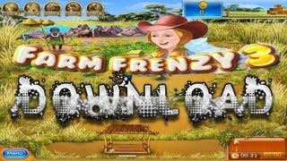 Farm Frenzy 3 Download + Tutorial [HD]