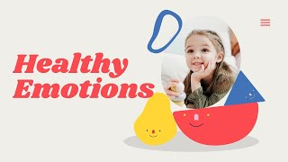 Healthy Emotions to Support Children Expressing and Regulating their Emotions