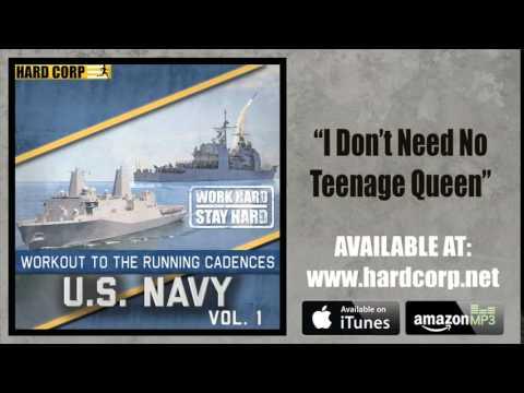 I Don't Need No Teenage Queen (Navy Cadence)