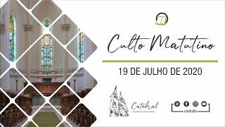 Culto Matutino | Igreja Presbiteriana do Rio | 19.07.2020