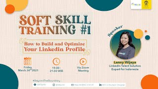 SOFT SKILL TRAINING #1 - How To Build and Optimize Your LinkedIn Profile! screenshot 2