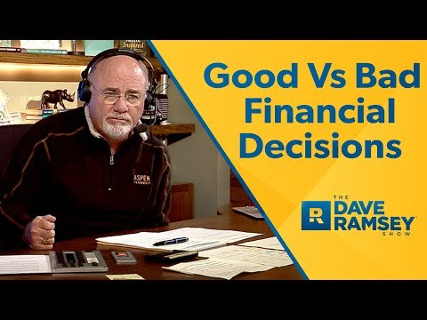 Good vs. Bad Financial Decisions - Dave Ramsey Rant
