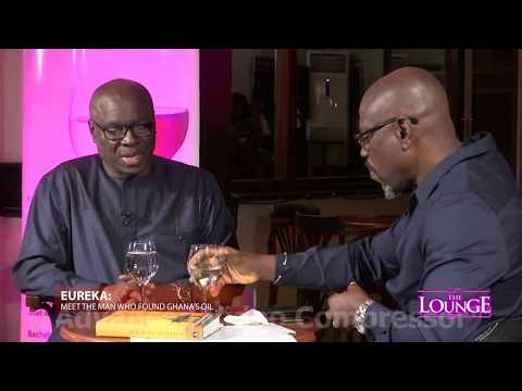 The Lounge - Eureka: Meet the Man Who Found Ghana's Oil