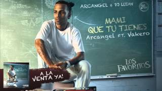 Arcangel - Mami que tu Tienes ft. Vakero [Official Audio]