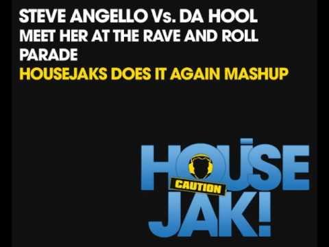 Steve Angello Vs. Da Hool - Meet Her At The Rave and Roll Parade (HOUSEJAKS Does It Again Mashup)