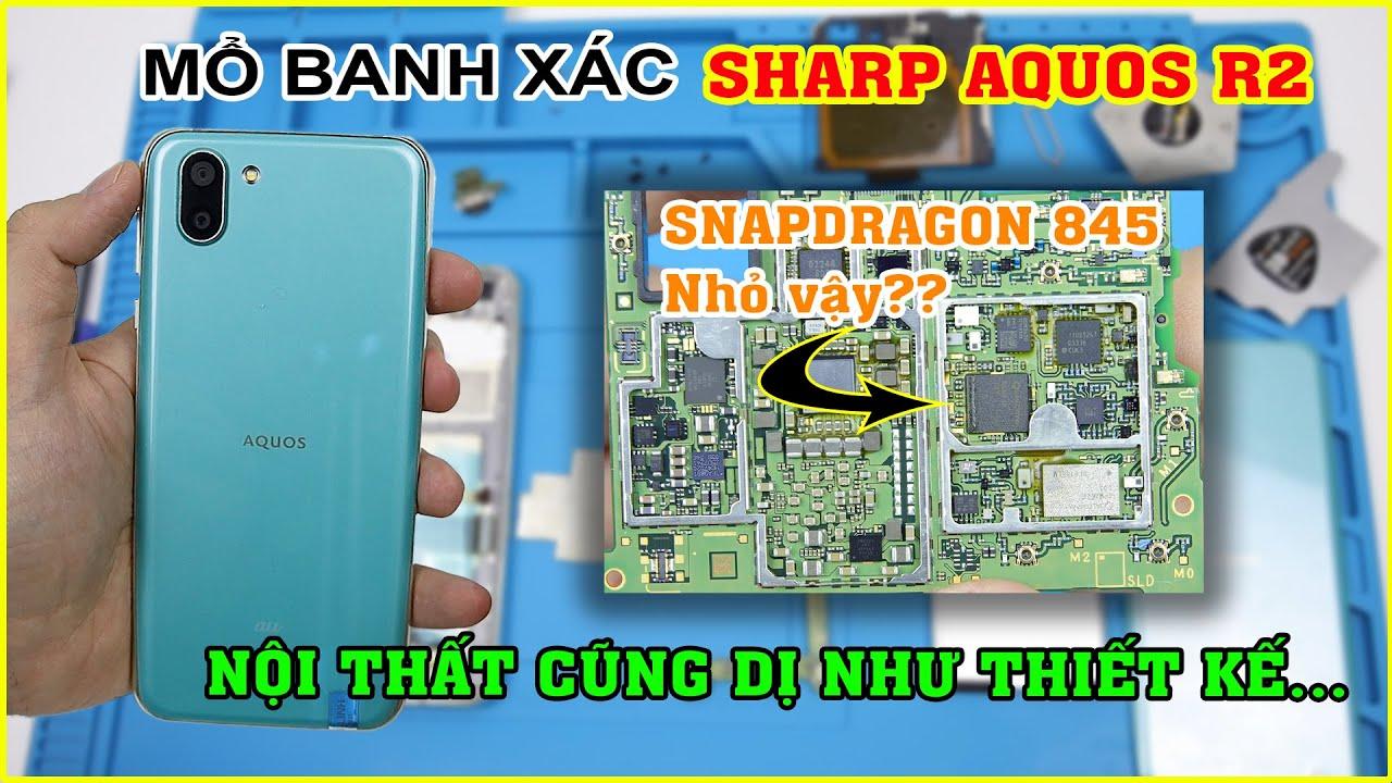 Mổ Bụng điện thoại Nhật SHARP Aquos R2 giá 2tr7. Đi tìm con Chip Snapdragon 845.