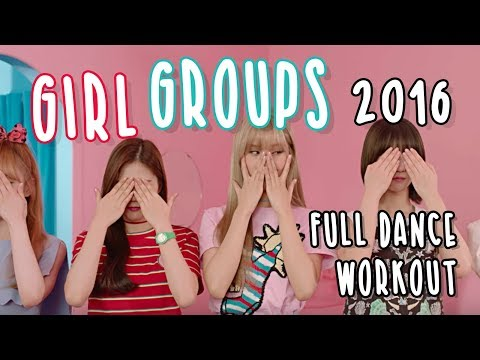 Girl Groups 2016 Edition | full length kpop workout