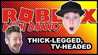 Murder Mystery – ROBLOX with Daddio – Thick-Legged, TV-Headed